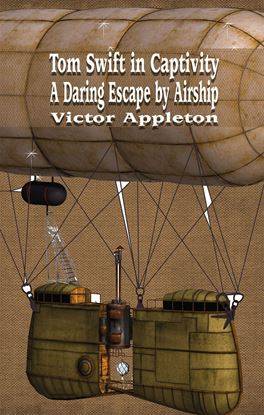 Picture of Tom Swift in Captivity: A Daring Escape by Airship by Victor Appeton