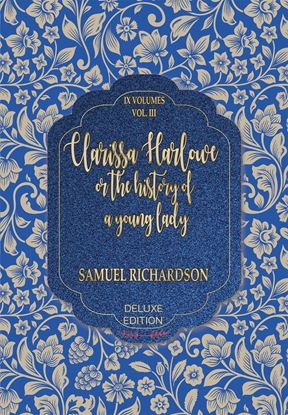 Picture of Clarissa Harlowe: Or, The History of a Young Lady; (Deluxe) #4 Vol.3