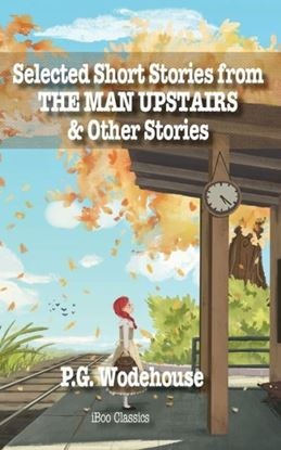 Picture of Selected Short Stories from THE MAN UPSTAIRS: & Other Stories  #9