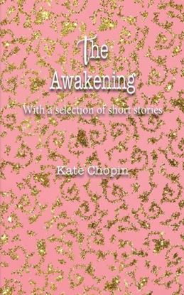 Picture of The Awakening: With a selection of short stories #18
