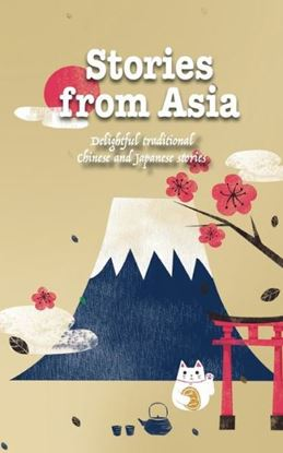 Picture of Stories from Asia: Delightful traditional Chinese and Japanese stories #4
